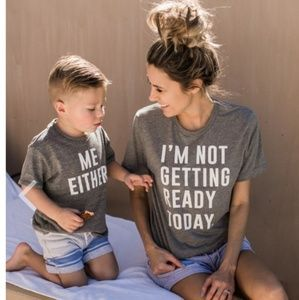 """""""I'm Not Getting Ready Today"""" tshirt"""